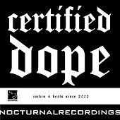 Play & Download Certified Dope by Various Artists | Napster