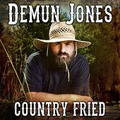 Play & Download Country Fried by Demun Jones   Napster