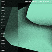 Magnetic / Bad Aura by George Fitzgerald