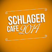 Play & Download Schlager Cafe 2014 by Various Artists | Napster