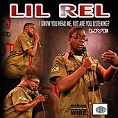 Play & Download I Know You Hear Me by Lil Rel | Napster