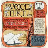 Play & Download The Voice Of The Turtle by John Fahey | Napster