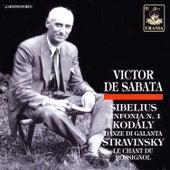 De Sabata Conducts Sibelius, Kodály, Stravinsky by Victor de Sabata