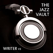The Jazz Vault: Writer, Vol. 3 by Various Artists