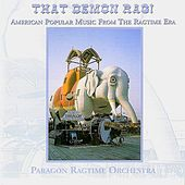 That Demon Rag! by Paragon Ragtime Orchestra