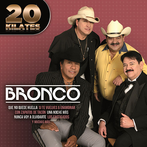 Play & Download 20 Kilates by Bronco | Napster