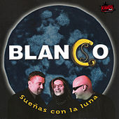 Play & Download Sueñas Con la Luna by Blanco | Napster