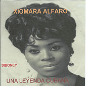 Una Leyenda Cubana by Xiomara Alfaro