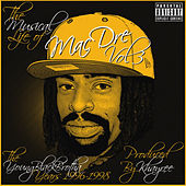The Musical Life of Mac Dre Vol 3 - The Young Black Brotha Years: 1996-1998 by Various Artists