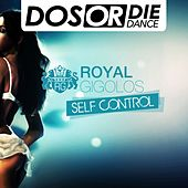 Self Control by Royal Gigolos