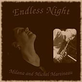 Endless Night (Piano and Clarinet) [feat. Michel Martineau] by Milana