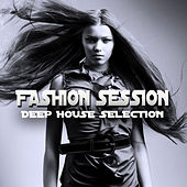 Play & Download Fashion Session (Deep House Selection) by Various Artists | Napster