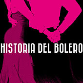 Play & Download Historia del Bolero by Various Artists | Napster