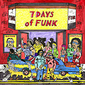 Play & Download 7 Days Of Funk by 7 Days Of Funk | Napster
