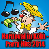 Play & Download Karneval in Köln - Party Hits 2014 by Various Artists | Napster