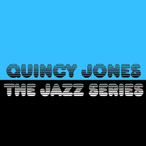 Play & Download The Jazz Series by Quincy Jones | Napster