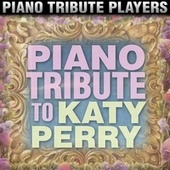 Piano Tribute to Katy Perry by Piano Tribute Players