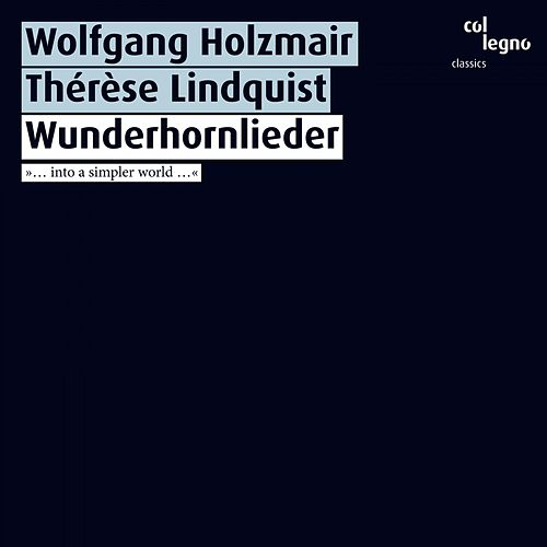 Play & Download Wunderhornlieder by Wolfgang Holzmair | Napster