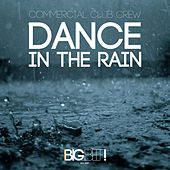 Play & Download Dance in the Rain by Commercial Club Crew | Napster