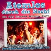 Atemlos durch die Nacht - Die XXL Discofox Schlager Party (Die besten Fox Hits und Apres Ski Stars! Rock mi beim Karneval Hitmix pur 2013 bis 2014) by Various Artists