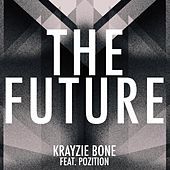 Play & Download The Future (feat. Pozition) by Krayzie Bone | Napster
