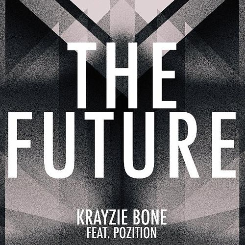 The Future (feat. Pozition) by Krayzie Bone