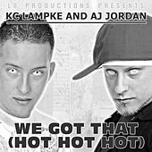 Play & Download We Got That (Hot Hot Hot) by Kc Lampke | Napster
