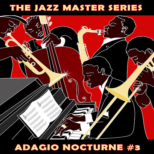 Play & Download The Jazz Master Series: Adagio Nocturne, Vol. 3 by Various Artists | Napster