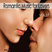 Romantic Music For Lovers, Vol. 17 by Various Artists