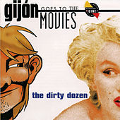 Play & Download Gijon Goes to the Movies.The Dirty Dozen by Various Artists | Napster