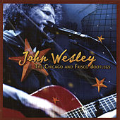 The Chicago and Frisco Bootlegs (Live) by John Wesley