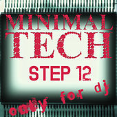 Minimal Tech, Step 12 (Only for DJ) by Various Artists