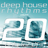 Deep House Rhythms, Vol. 20 (Only for DJ's) by Various Artists