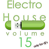 Electro House, Vol. 15 (Only For DJ's) by Various Artists