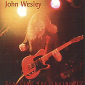 Play & Download Starting the Engine II (Live) by John Wesley | Napster