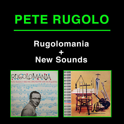Play & Download Rugolomania + New Sounds by Pete Rugolo | Napster
