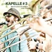 Play & Download Was ist schon ein Halbton unter Freunden by Kapelle#3 | Napster