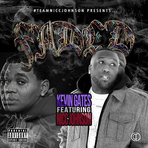 Faded (feat. Nicc Johnson) by Kevin Gates