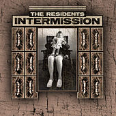Play & Download Intermission (for the Mole Trilogy) by The Residents | Napster