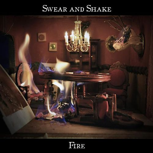 Play & Download Fire by Swear And Shake | Napster