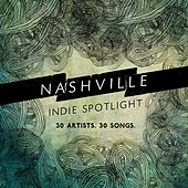 Nashville Indie Spotlight 2014 von Various Artists
