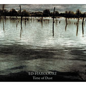 Play & Download Time of Dust by Ed Harcourt | Napster