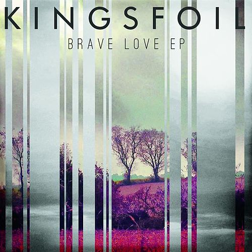 Play & Download Brave Love EP by Kingsfoil | Napster
