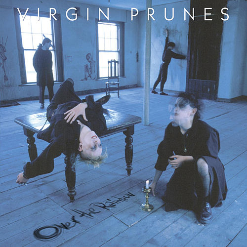 Play & Download Over The Rainbow by Virgin Prunes | Napster