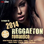 Reggaeton Romantico 2014 - Lo Mejor de 2014 by Various Artists