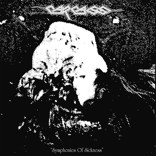 Symphonies of Sickness (Full Dynamic Range Edition) by Carcass