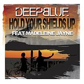 Hold Your Shields Up by Deep Blue