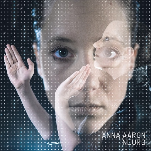 Play & Download Neuro by Anna Aaron | Napster