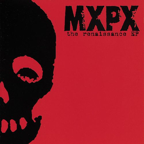 Play & Download The Renaissance EP by MxPx | Napster