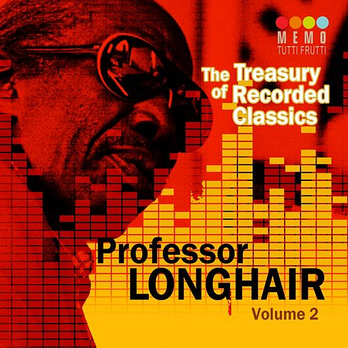Play & Download The Treasury of Recorded Classics: Professor Longhair, Vol. 1 by Professor Longhair | Napster